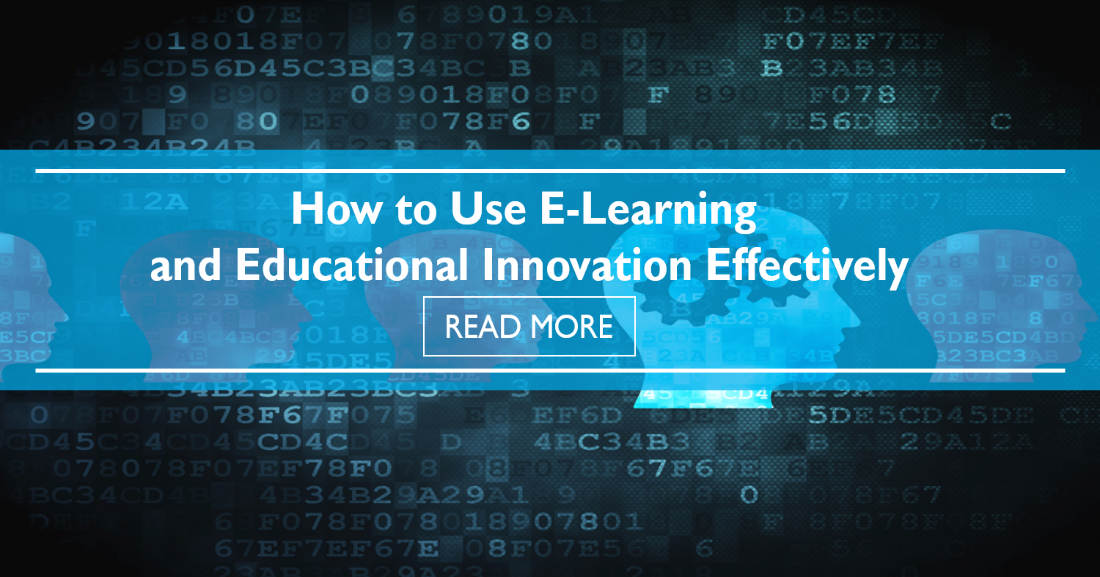How to Use E-Learning and Educational Innovation Effectively