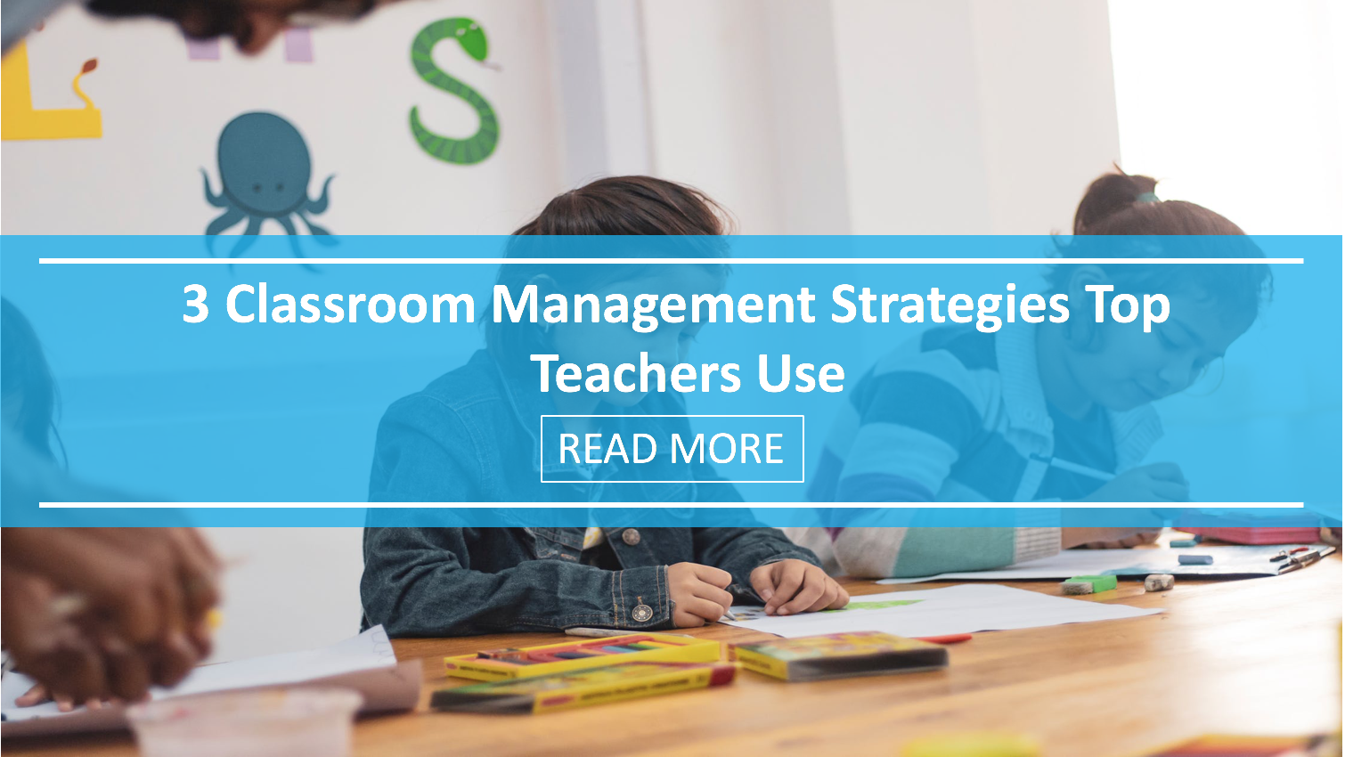 3 Classroom Management Strategies Top Teachers Use