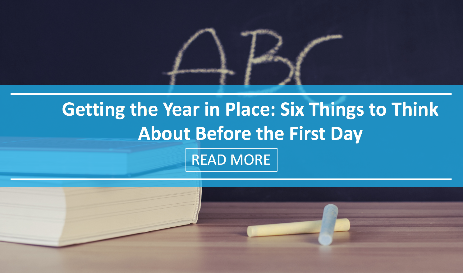 Getting the Year in Place: Six Things to Think about Before the First Day