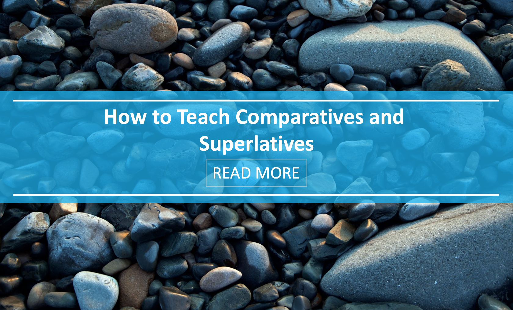 How to Teach Comparatives and Superlatives