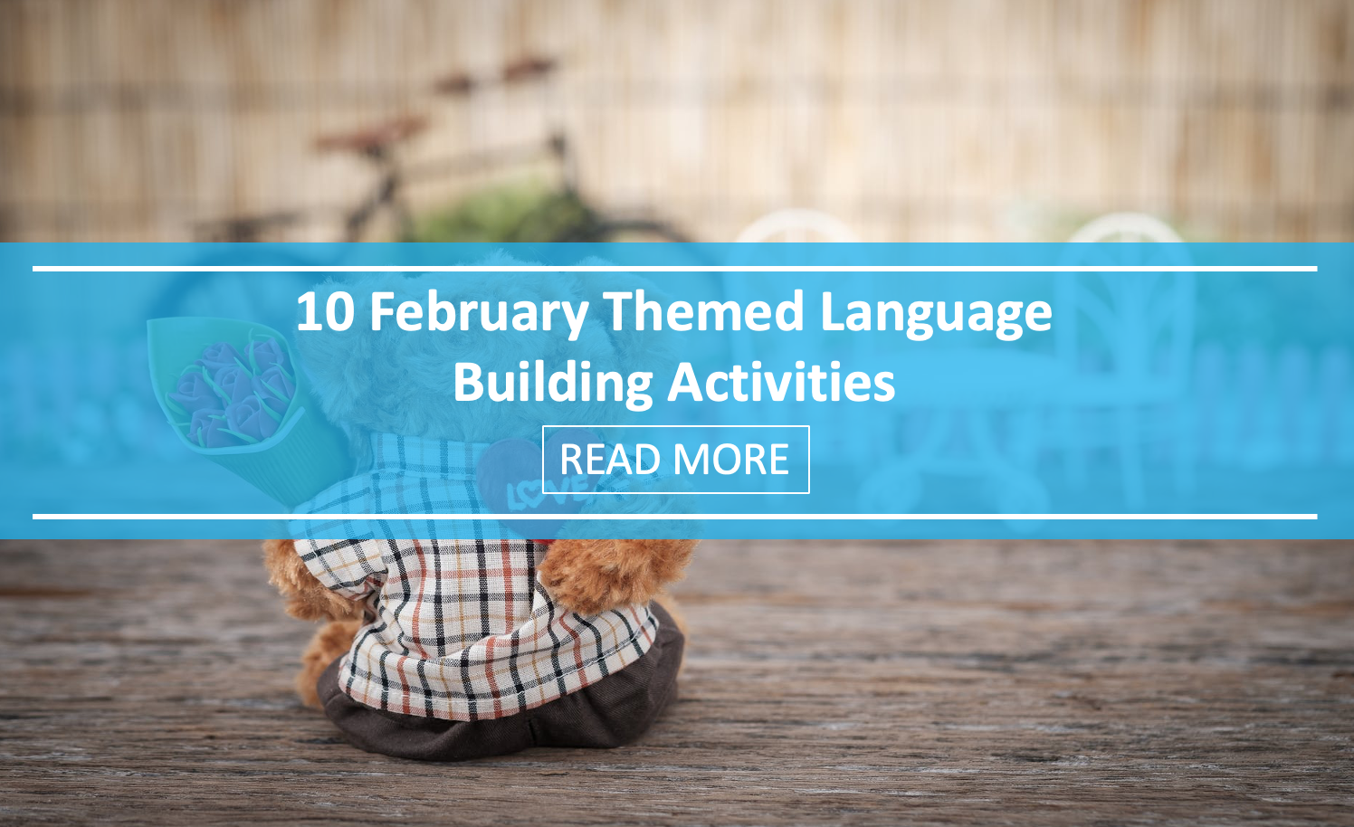 10 February Themed Language Building Activities