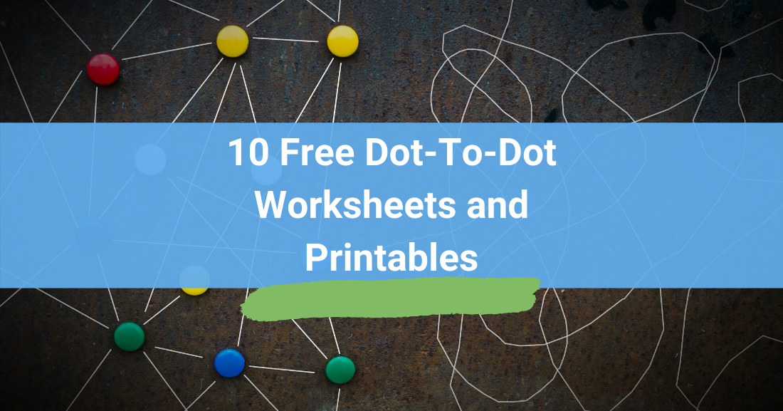 10 Free Dot-To-Dot Worksheets and Printables