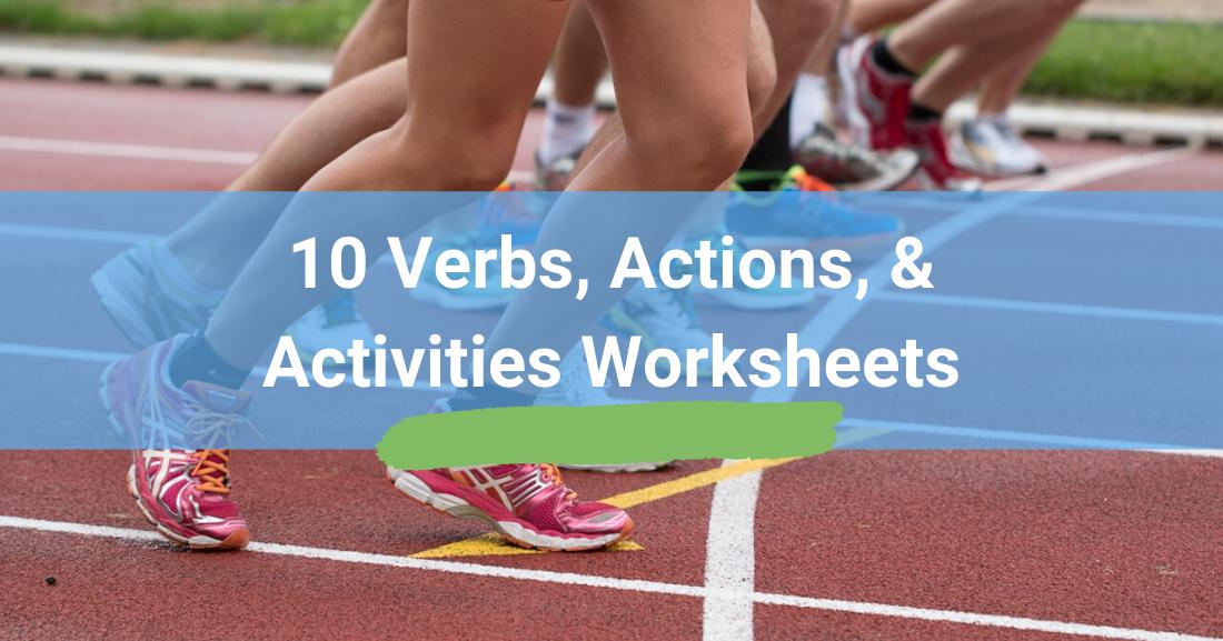 10 Verbs, Actions, & Activities Worksheets