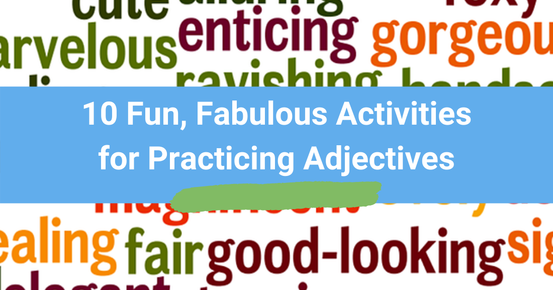 10 Fun, Fabulous Activities for Practicing Adjectives