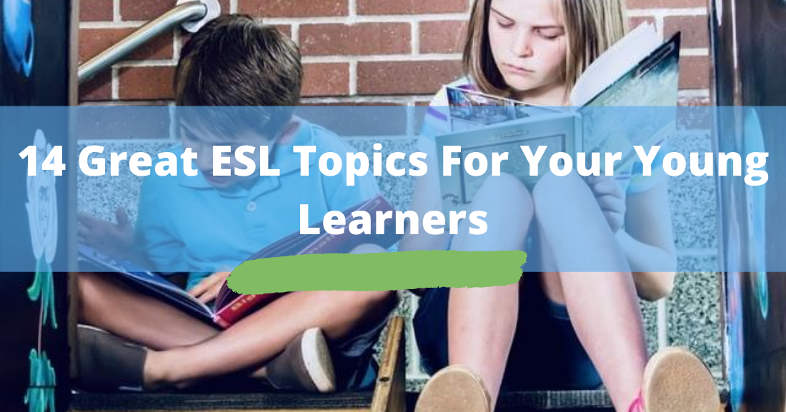 14 great ESL topics for young learners