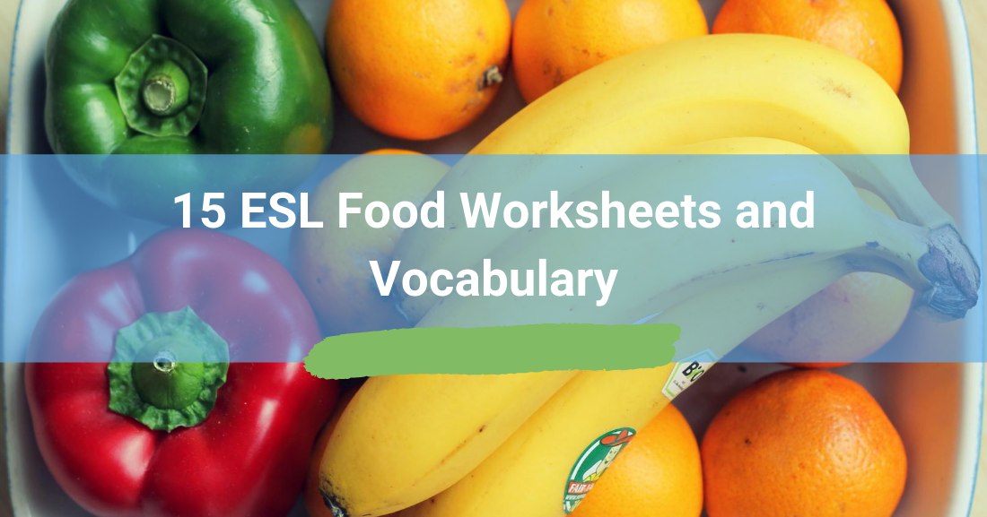 15 ESL Food Worksheets and Vocabulary