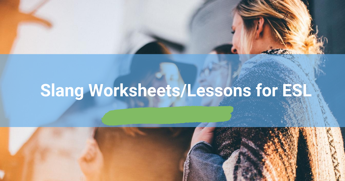 Slang worksheets/lessons for ESL