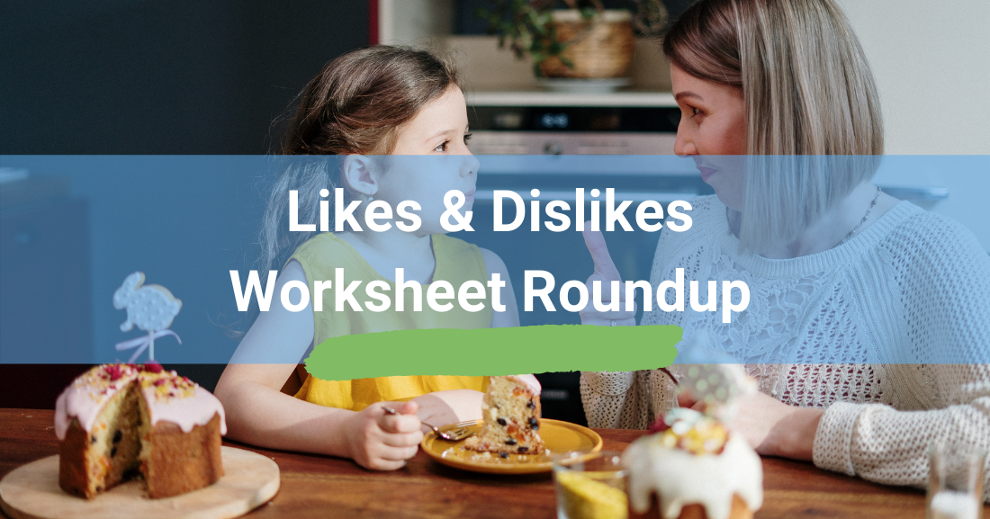 Likes and Dislikes Worksheet Roundup